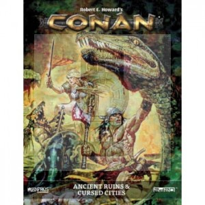 Conan: Adventures in an age Undreamed of - Ancient Ruins & Cursed Cities + PDF