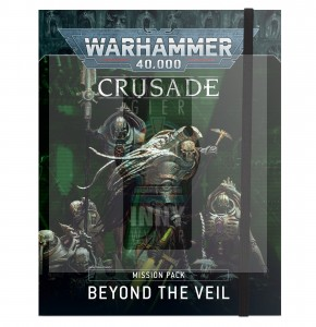 WARHAMMER 40K: BEYOND THE VEIL CRUSADE MISSION PACK
