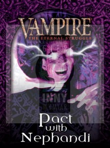 Vampire: The Eternal Struggle - Pact with Nephandi - !Tremere Starter Deck -> Vampire: The Eternal Struggle